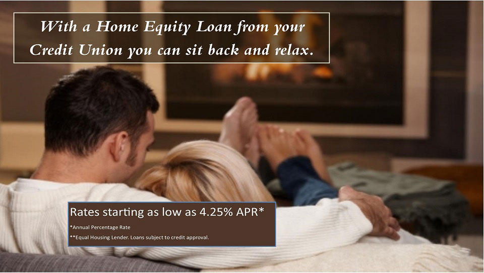 With a home equity loan from your credit union, you can sit back and relax