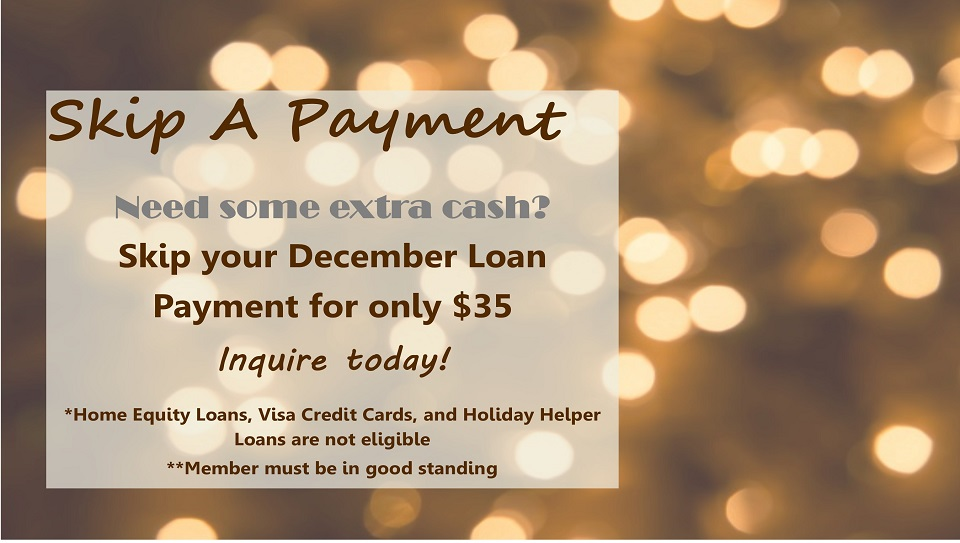 Need some extra cash? Skip your decemebr loan payment.